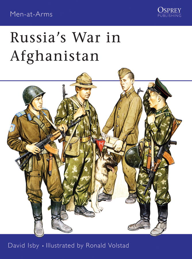 Russia's War in Afghanistan By: David Isby,Ronald Volstad