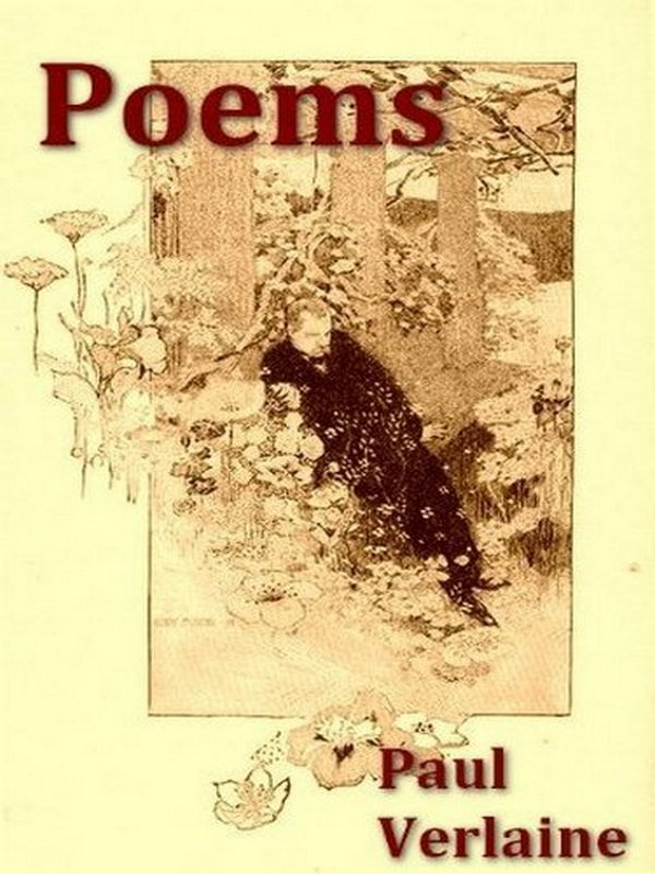 Poems of Paul Verlaine [Illustrated] By: Gertrude Hall, Translator