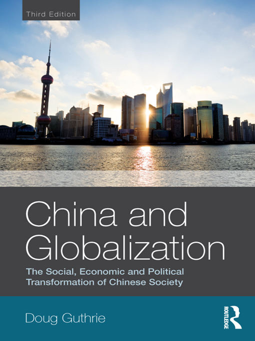 China and Globalization: The Social, Economic and Political Transformation of Chinese Society By: Doug Guthrie