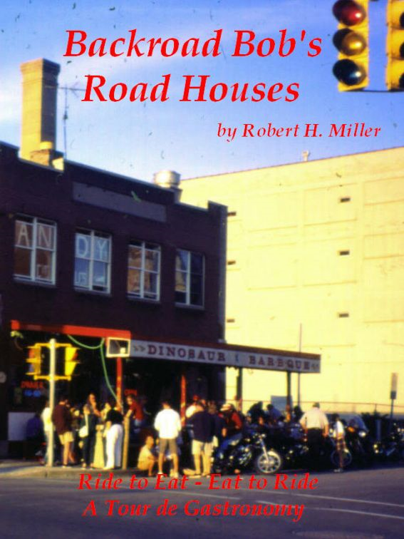 Motorcycle Road Trips (Vol. 12) Road Houses - Ride To Eat, Eat to Ride (Smashwords Edition)