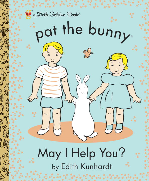 May I Help You? (Pat the Bunny) By: Golden Books,LV Studio