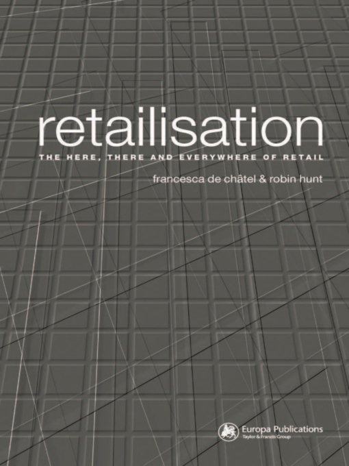 Retailisation The Here,  There and Everywhere of Retail