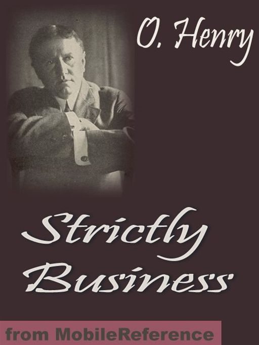 Strictly Business  (Mobi Classics) By: O. Henry