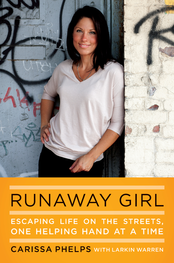 Runaway Girl By: Carissa Phelps,Larkin Warren