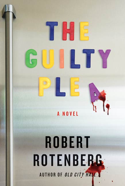 The Guilty Plea By: Robert Rotenberg