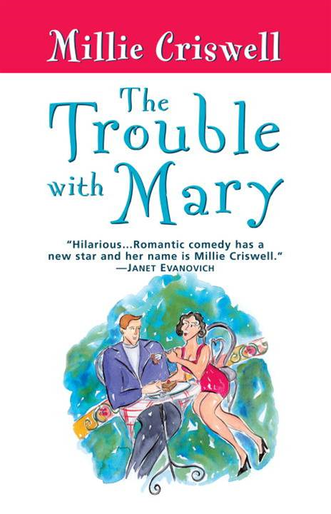 The Trouble With Mary By: Millie Criswell