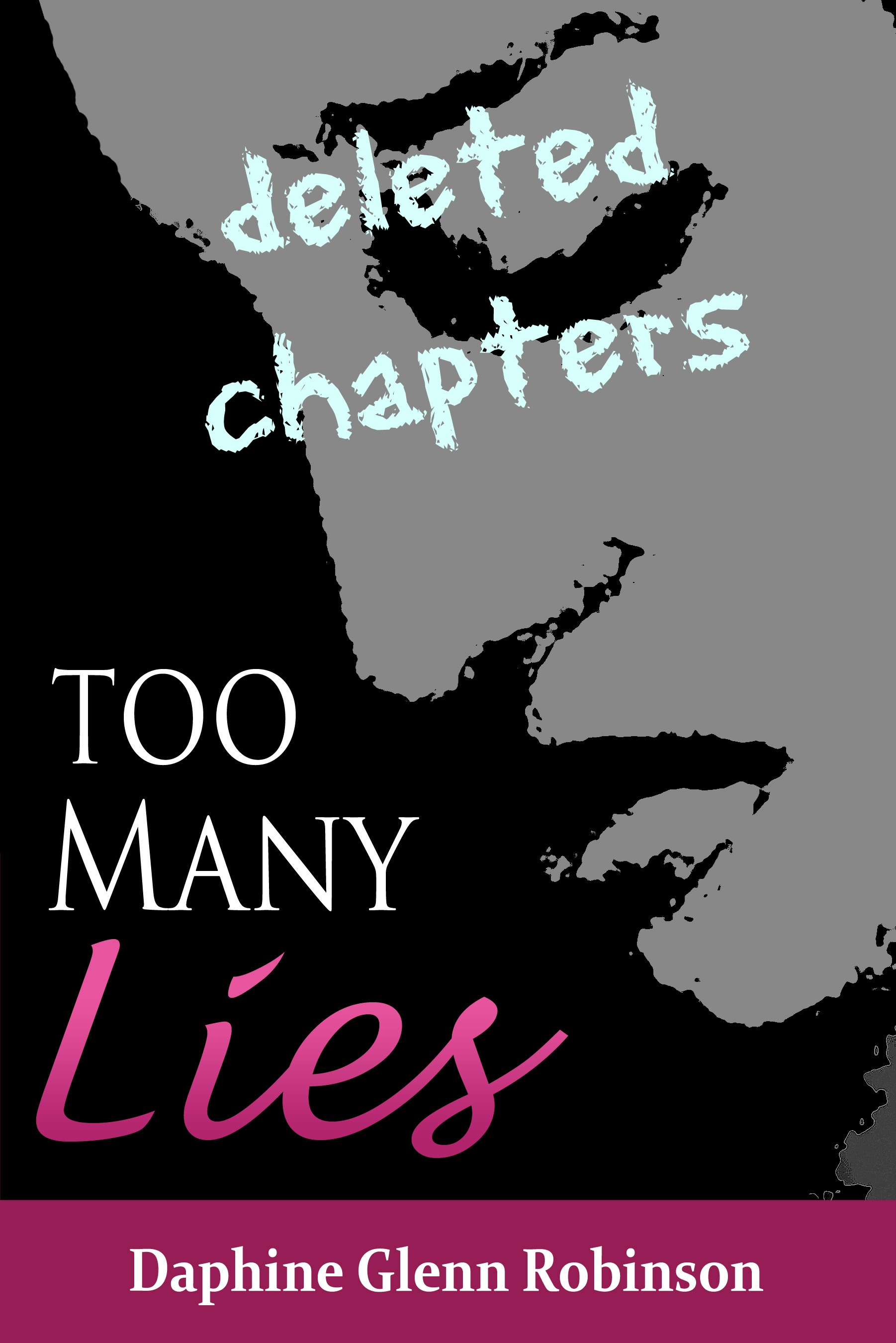 Too Many Lies: Deleted Chapters
