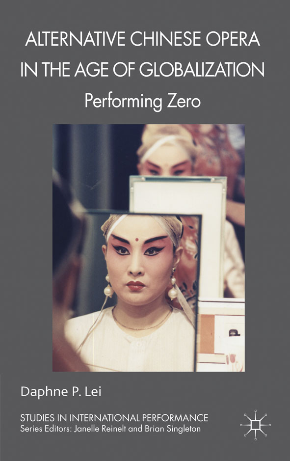 Alternative Chinese Opera in the Age of Globalization Performing Zero