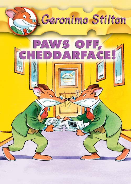 Geronimo Stilton #6: Paws Off, Cheddarface! By: Geronimo Stilton