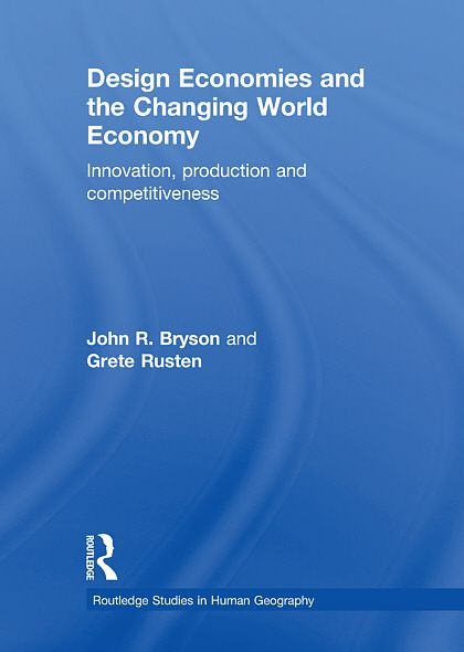 Design Economies and the Changing World Economy: Innovation, Production and Competitiveness
