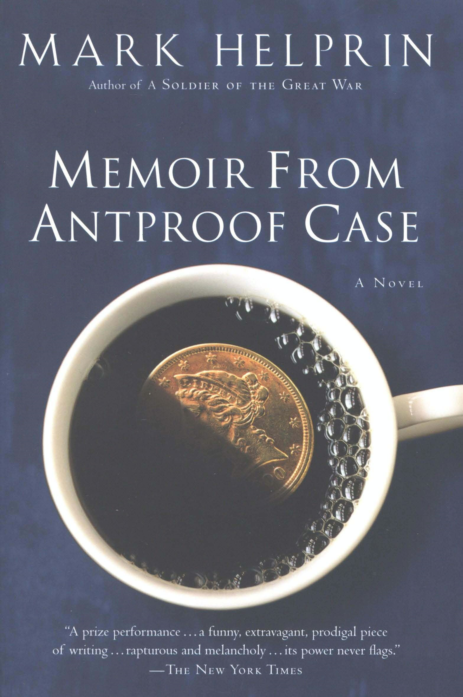 Memoir From Antproof Case By: Mark Helprin