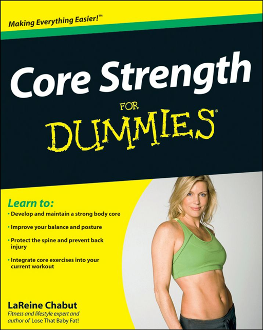 Core Strength For Dummies By: LaReine Chabut