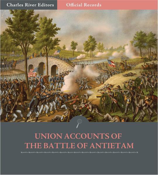 Official Records of the Union and Confederate Armies: Union Generals Accounts of Antietam