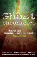 Picture of - Ghost Chronicles: A Medium And A Paranormal Scientist Investigate 17 True Hauntings