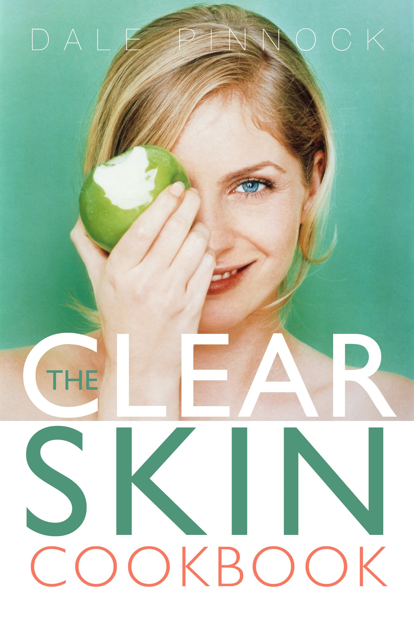 The Clear Skin Cookbook By: Dale Pinnock