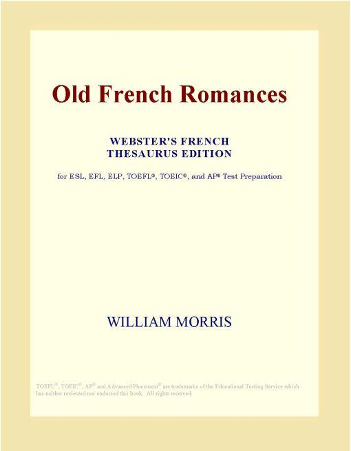 Inc. ICON Group International - Old French Romances (Webster's French Thesaurus Edition)