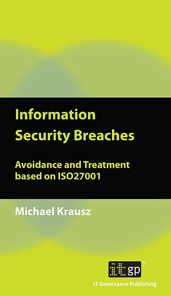 9781849280280  Information Security Breaches: Avoidance And Treatment Based On Iso27001