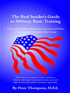 The Real Insider's Guide To Military Basic Training: A Recruit's Guide Of Advice And Hints To Make It Through Boot Camp (2nd Edi