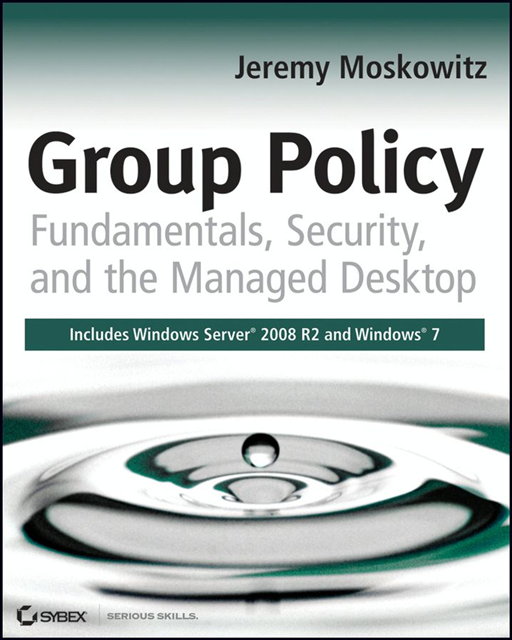 Group Policy By: Jeremy Moskowitz