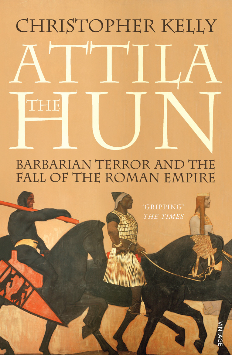 Attila The Hun Barbarian Terror and the Fall of the Roman Empire