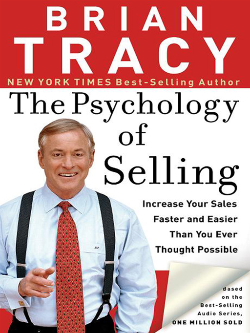 The Psychology of Selling By: Brian Tracy