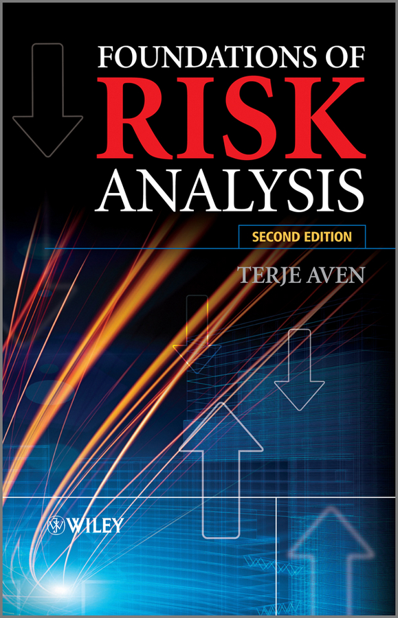 Foundations of Risk Analysis By: Terje Aven