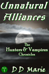 Unnatural Alliances (hunters And Vampires: Book 1)