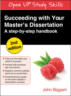 SUCCEEDING WITH YOUR MASTER'S DISSERTATION: A STEP-BY-STEP HANDBOOK By: John Biggam