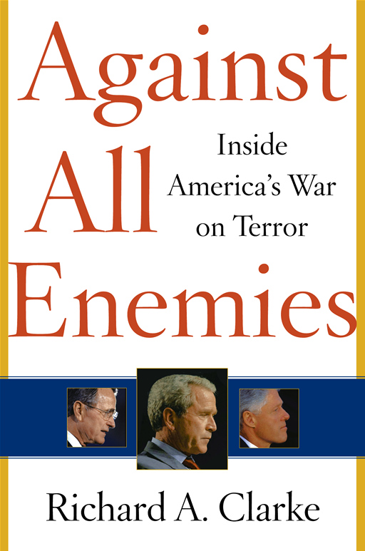 Against All Enemies By: Richard A. Clarke