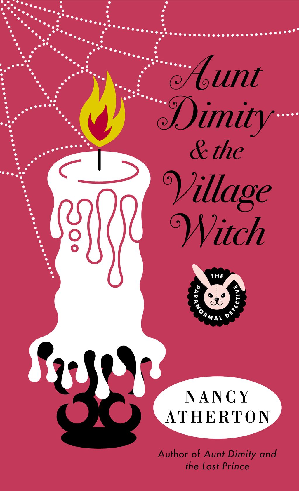 Aunt Dimity and the Village Witch By: Nancy Atherton