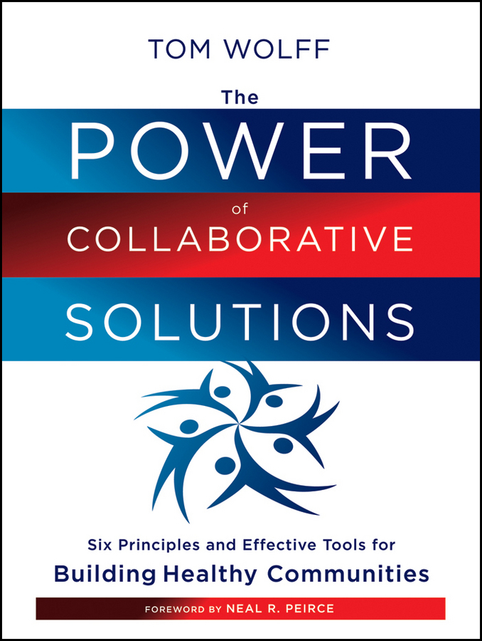 The Power of Collaborative Solutions By: Tom Wolff