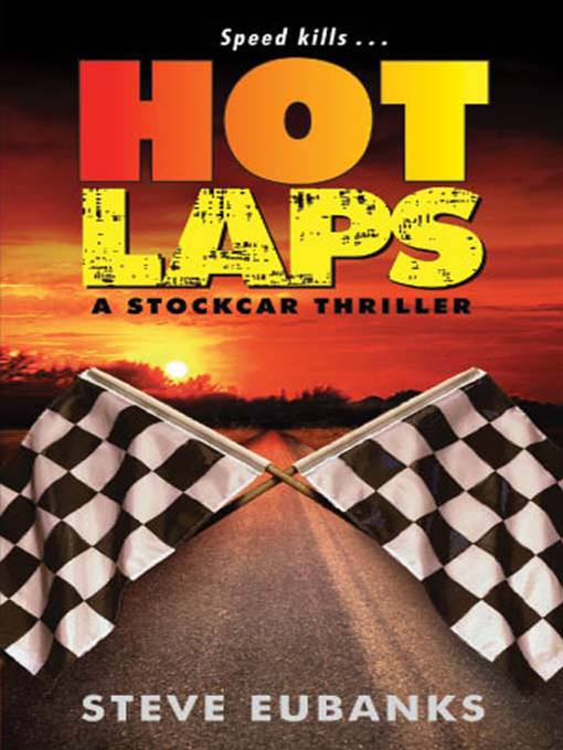 Hot Laps By: Steve Eubanks