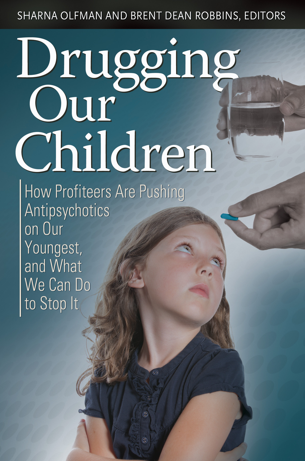 Drugging Our Children By: