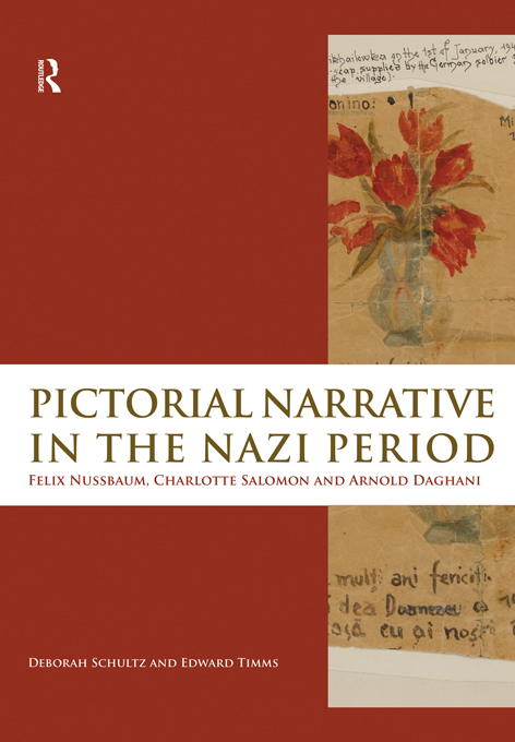 Pictorial Narrative in the Nazi Period Felix Nussbaum,  Charlotte Salomon and Arnold Daghani
