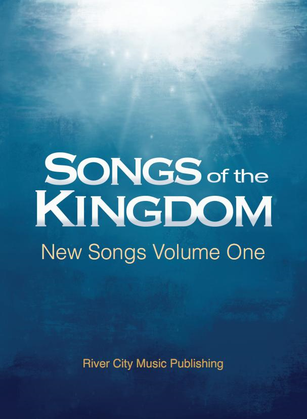 Songs Of The Kingdom | New Songs Volume One