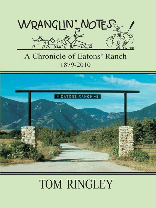 "Wranglin"" Notes: A Chronicle of Eatons' Ranch"