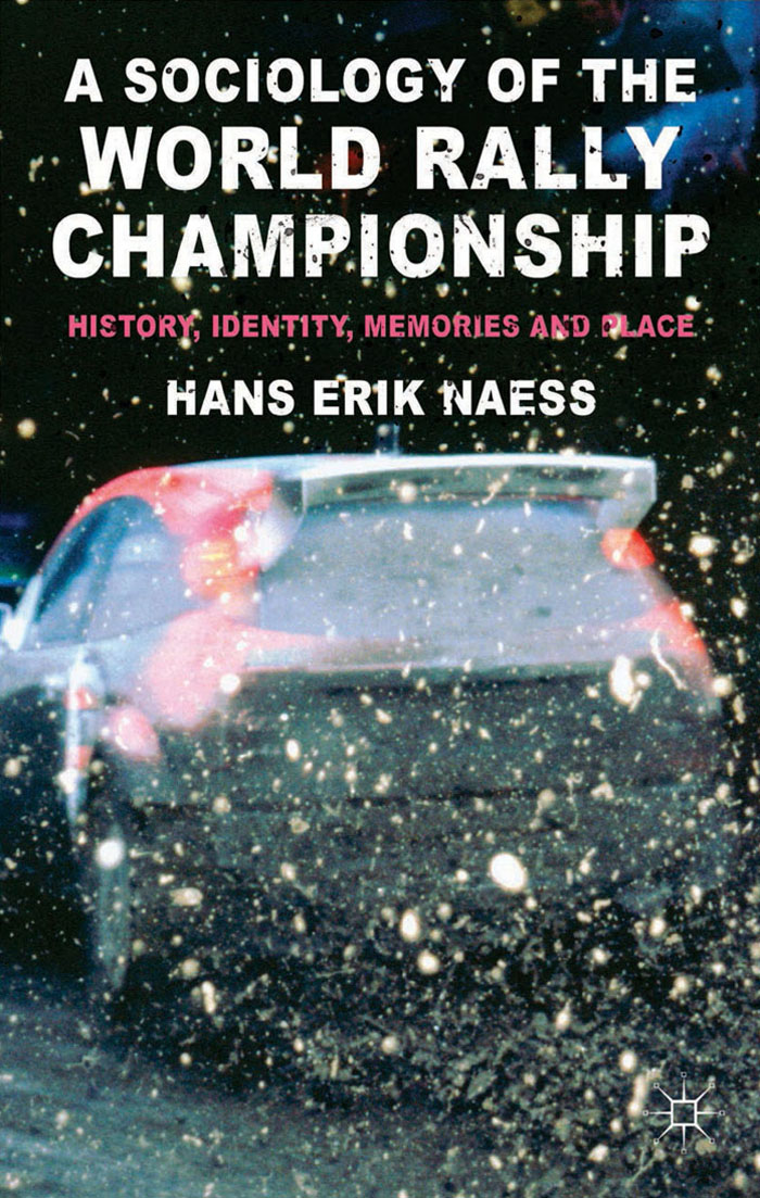 A Sociology of the World Rally Championship History,  Identity,  Memories and Place