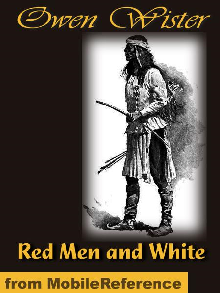 Red Men and White  (Mobi Classics)