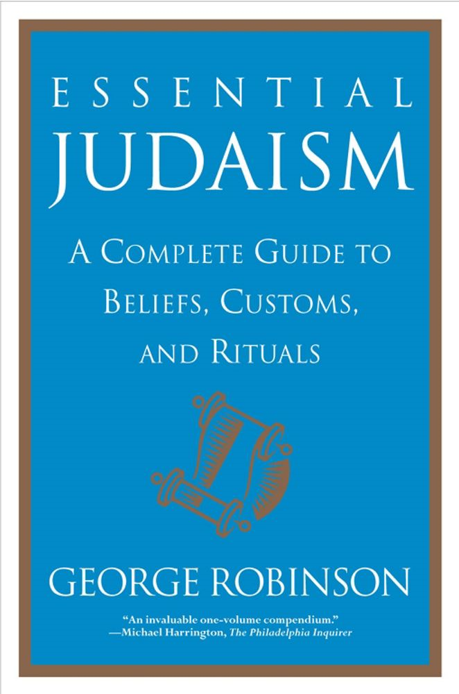 Essential Judaism By: George Robinson