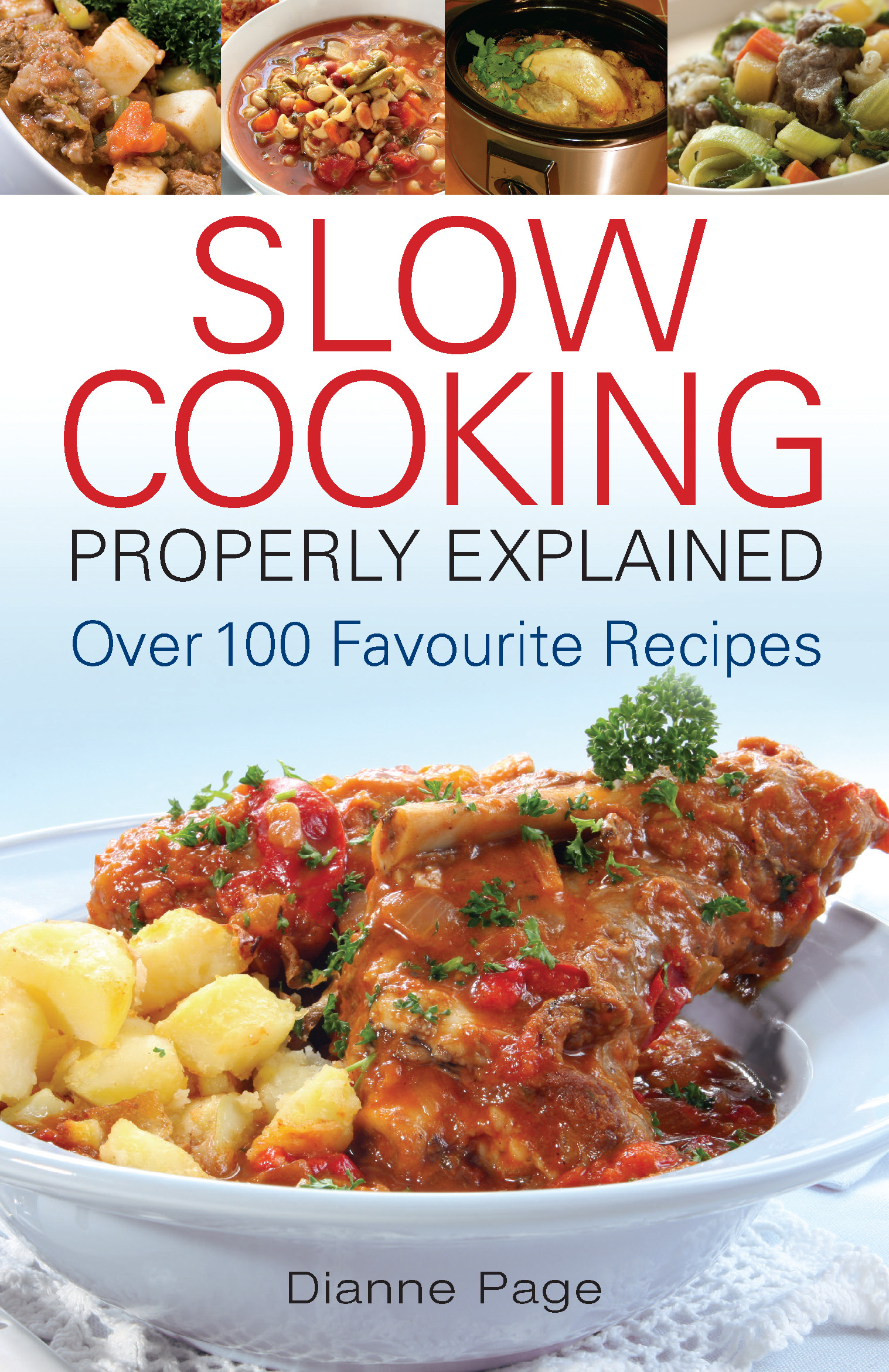 Slow Cooking Properly Explained By: Dianne Page