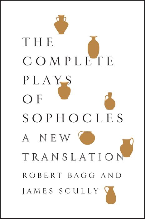 The Complete Plays of Sophocles By: Sophocles