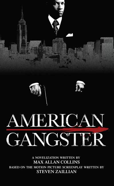 American Gangster By: Max Allan Collins,Steve Zaillian