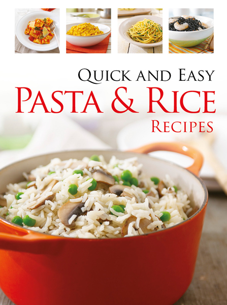 Quick & Easy Pasta and Rice
