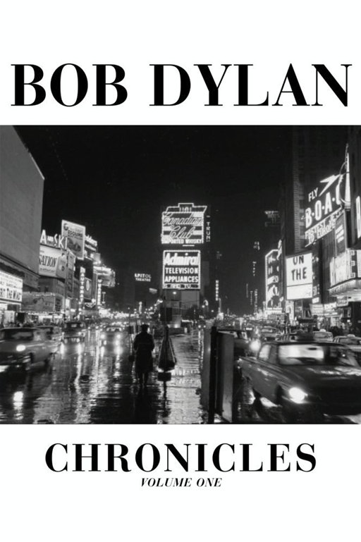 Chronicles By: Bob Dylan