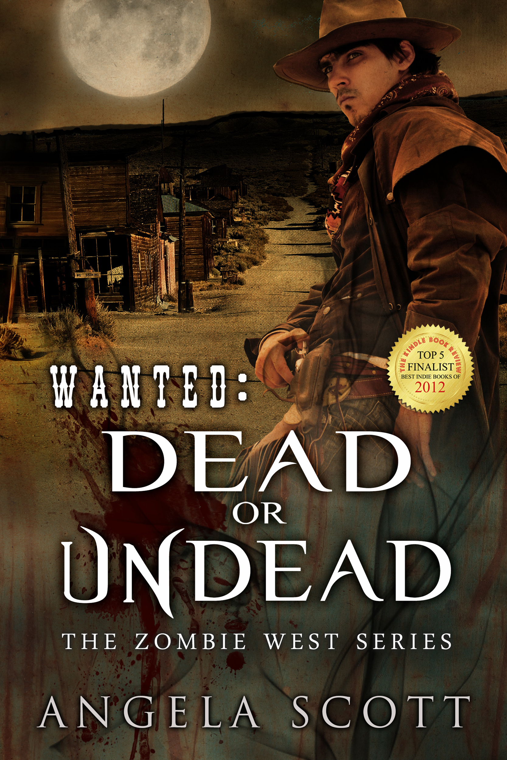 Wanted: Dead or Undead By: Angela Scott