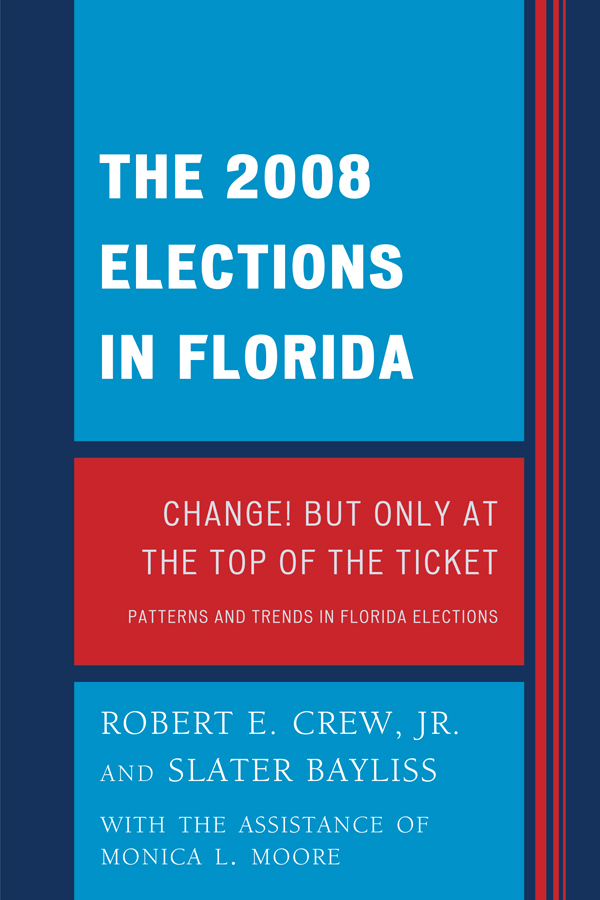 The 2008 Election in Florida By: Robert E. Crew Jr.