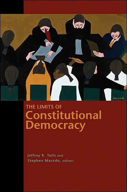 The Limits of Constitutional Democracy: By: