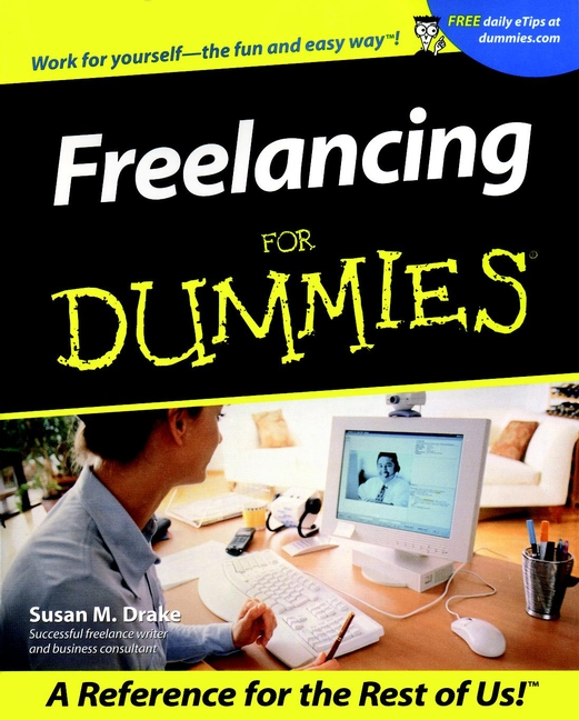 Freelancing For Dummies By: Susan M. Drake