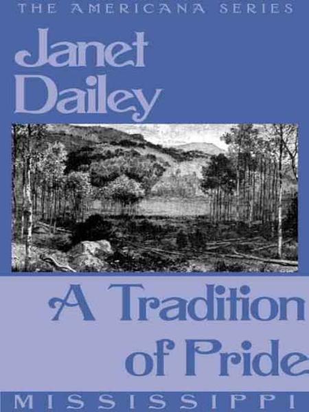 A Tradition of Pride (Mississippi) By: Janet Dailey