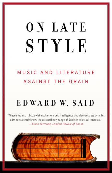 On Late Style By: Edward W. Said